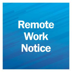 Remote Workplace Notice