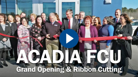 Acadia Federal Credit Union Grand Opening & Ribbon Cutting